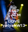 KEEP CALM AND LOVE yelyahW13 - Personalised Poster A4 size