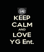 KEEP CALM AND LOVE YG Ent. - Personalised Poster A4 size