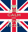 KEEP CALM AND  LOVE YIZZLY - Personalised Poster A4 size