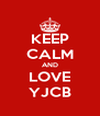 KEEP CALM AND LOVE YJCB - Personalised Poster A4 size