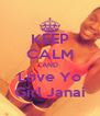 KEEP CALM AND Love Yo Girl Janai - Personalised Poster A4 size