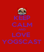 KEEP CALM AND LOVE  YOGSCAST - Personalised Poster A4 size