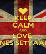 KEEP CALM AND LOVE  YOHANNES SETYAADMAJA  - Personalised Poster A4 size