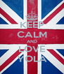 KEEP CALM AND LOVE YOLA - Personalised Poster A4 size
