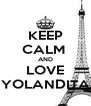 KEEP CALM  AND LOVE YOLANDITA - Personalised Poster A4 size