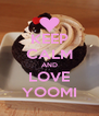 KEEP CALM AND LOVE YOOMI - Personalised Poster A4 size