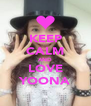 KEEP CALM AND LOVE YOONA - Personalised Poster A4 size