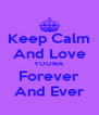 Keep Calm And Love YOONA Forever And Ever - Personalised Poster A4 size