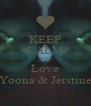 KEEP CALM AND Love Yoona & Jerstine - Personalised Poster A4 size