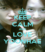 KEEP CALM AND LOVE YOONHAE - Personalised Poster A4 size