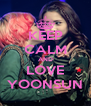 KEEP CALM AND LOVE YOONSUN - Personalised Poster A4 size