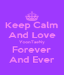 Keep Calm And Love YoonTaeNy Forever And Ever - Personalised Poster A4 size