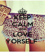 KEEP CALM AND LOVE YORSELF  - Personalised Poster A4 size