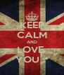 KEEP CALM AND LOVE  YOU :* - Personalised Poster A4 size
