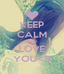 KEEP CALM AND LOVE YOU<3 - Personalised Poster A4 size