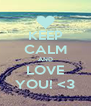 KEEP CALM AND LOVE YOU! <3 - Personalised Poster A4 size