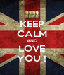 KEEP CALM AND LOVE YOU ! - Personalised Poster A4 size