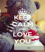 KEEP CALM AND LOVE YOU - Personalised Poster A4 size