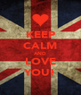 KEEP CALM AND LOVE YOU! - Personalised Poster A4 size