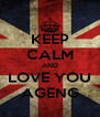 KEEP CALM AND LOVE YOU AGENG - Personalised Poster A4 size
