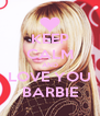 KEEP CALM AND LOVE YOU BARBIE - Personalised Poster A4 size