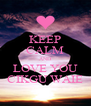 KEEP CALM AND LOVE YOU CIKGU WAIE - Personalised Poster A4 size