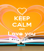 KEEP CALM AND Love you Renjitha  - Personalised Poster A4 size