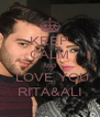 KEEP CALM AND  LOVE YOU RITA&ALI - Personalised Poster A4 size