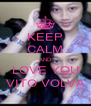 KEEP CALM AND LOVE YOU VITO VOLVA - Personalised Poster A4 size