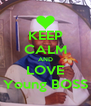 KEEP CALM AND LOVE Young BOSS - Personalised Poster A4 size