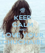 KEEP CALM AND LOVE YOUR ACHUCHAIBLE - Personalised Poster A4 size