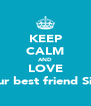 KEEP CALM AND LOVE your best friend Silke - Personalised Poster A4 size
