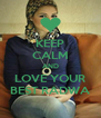 KEEP CALM AND LOVE YOUR BEST RADWA - Personalised Poster A4 size