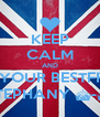 KEEP CALM AND LOVE YOUR BESTFRIEND  STEPHANY ^-^ - Personalised Poster A4 size