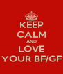 KEEP CALM AND LOVE YOUR BF/GF - Personalised Poster A4 size