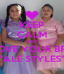 """KEEP CALM AND LOVE YOUR BFF """"ALE STYLES"""" - Personalised Poster A4 size"""