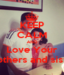 KEEP CALM AND Love Your Brothers and sister - Personalised Poster A4 size