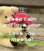 Keep calm and love your colleagues! Love you meetje! - Personalised Poster A4 size