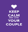 KEEP CALM AND LOVE YOUR COUPLE - Personalised Poster A4 size
