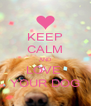 KEEP CALM AND LOVE  YOUR DOG - Personalised Poster A4 size