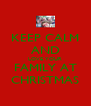 KEEP CALM AND LOVE YOUR FAMILY AT CHRISTMAS - Personalised Poster A4 size