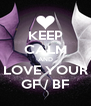 KEEP CALM AND LOVE YOUR GF / BF - Personalised Poster A4 size