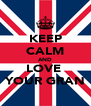 KEEP CALM AND LOVE  YOUR GRAN - Personalised Poster A4 size