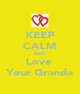 KEEP CALM AND Love  Your Granda - Personalised Poster A4 size