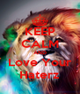 KEEP CALM AND Love Your Haterz - Personalised Poster A4 size