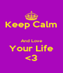 Keep Calm  And Love Your Life <3 - Personalised Poster A4 size