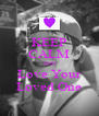 KEEP CALM AND Love Your Loved One - Personalised Poster A4 size