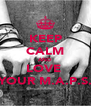 KEEP CALM AND LOVE  YOUR M.A.P.S. - Personalised Poster A4 size