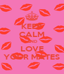 KEEP CALM AND LOVE YOUR MATES - Personalised Poster A4 size
