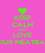 KEEP CALM AND LOVE YOUR MEATBALL - Personalised Poster A4 size